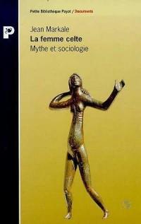La Femme celte: Mythe et sociologie