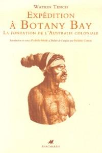 Expédition à Botany Bay : La fondation de l'Australie coloniale