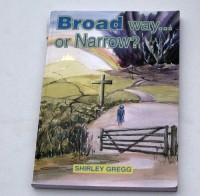 Broad way or Narrow