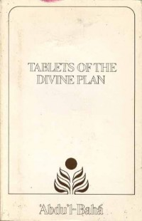 Tablets of the divine plan : revealed by Abdu'l-Baha to the North American Baha'is