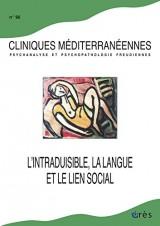 Cliniques méditerranéennes, N° 90, 2014 : L'intraduisible, la langue et le lien social
