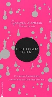 L'oeil laser 2007 : Graines d'avenir, mode de vie