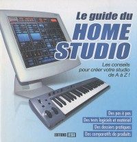 Le guide du Home Studio (1Cédérom)