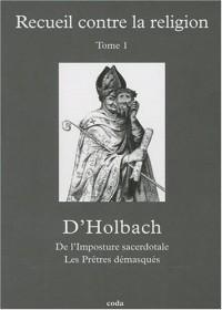 Recueil contre la religion. Volume 1
