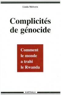 Complicités de génocide. Comment le monde a trahi le Rwanda