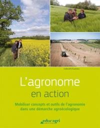 L'agronome en action : Mobiliser concepts et outils de l'agronomie dans une démarche agroécologique