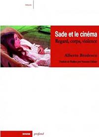 Sade et le cinéma : Regard, corps et violence