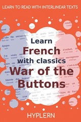 Learn French with classics War of the Buttons: Interlinear French to English