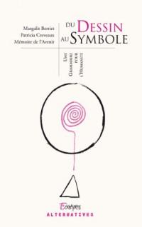 Du dessin au symbole : Une grammaire pour l'Humanité, 300 illustrations