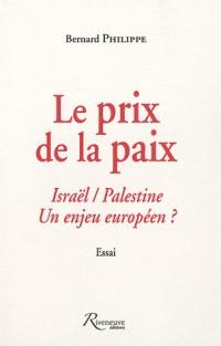 Israël-Palestine : le prix de la paix