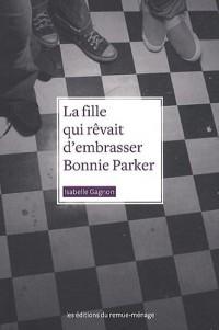 La fille qui revait d'embrasser Bonnie Parker
