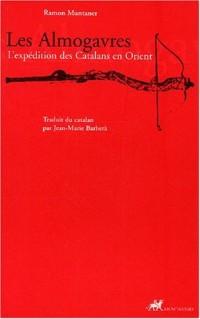 Les almograves : L'expédition des Catalans en orient