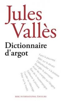 Dictionnaire d'argot : Et des principales locutions populaires