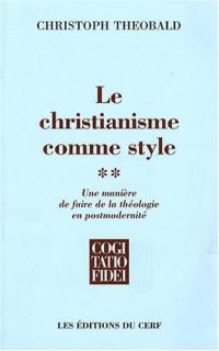 Le christianisme comme style : Une manière de faire de la théologie en postmodernité Tome 2