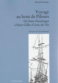 De Saint-Domingue à Saint-Gilles-Croix-de-Vie, Voyage au bout de Pil ours