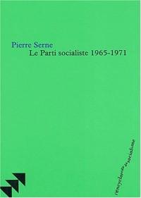 Le Parti socialiste 1965-1971