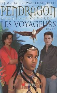 Les voyageurs, Tome 3 : Pendragon avant la guerre