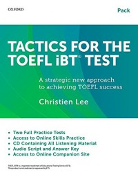 Tactics for the TOEFL iBT Test : Teacher/Self-Study Pack: A Strategic New Approach to Achieving TOEFL Success