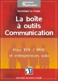 La boîte à outils Communication : Pour TPE/PME et entrepreneurs solo