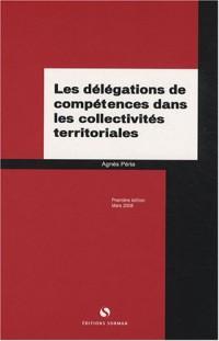 Les délégations de compétences dans les collectivités territoriales