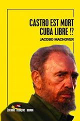 Castro est mort. Cuba est libre!? [Ebook - Kindle]