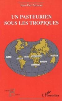 Un pasteurien sous les tropiques : (1963-2000)