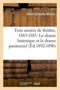 Trois Annees de Theatre  ed 1892 1896