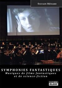 Symphonies fantastiques : Musiques de films fantastiques et de science-fiction
