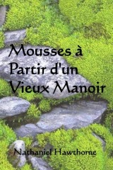 Mousses a Partir d' un Vieux Manoir: Mosses from an Old Manse (French edition)
