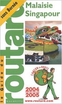 Guide du Routard : Malaisie - Singapour 2004