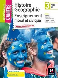 Les nouveaux cahiers - Histoire-Géographie-EMC 3e Prépa-Pro - Éd. 2017 - Manuel élève