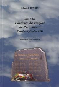 Dans l'Ain, l'histoire du maquis de Richemond, d'Avril à septembre 1944