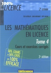 Les mathématiques en licence : Tome 4 cours, exercices corrigés