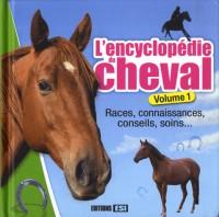 Encyclopédie du Cheval Volume 1