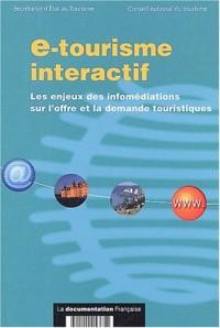e-tourisme interactif : Les enjeux des infomédiations sur l'offre et la demande touristiques