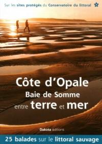 Côte d'Opale - Baie de Somme entre terre et mer : 25 balades sur les sites du Conservatoire du littoral