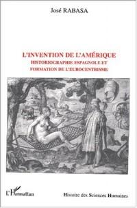 L'invention de l'Amérique. Historiographie espagnole et formation de l'eurocentrisme