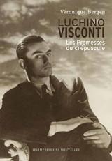 Luchino Visconti : Les promesses du crépuscule