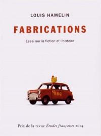 Fabrications : Essai sur la fiction et l'histoire