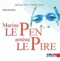 Marine le Pen amène le pire