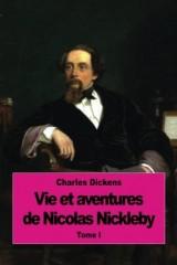 Vie et aventures de Nicolas Nickleby: Tome I