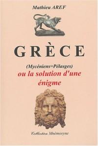Grèce : (Mycéniens = Pélasges) ou la solution d'une énigme