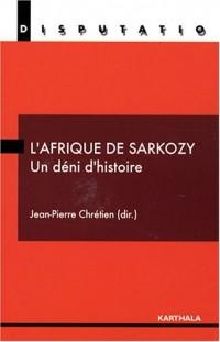 L'Afrique de Sarkozy : Un déni d'histoire