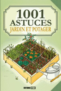 1001 Astuces Jardin et Potager