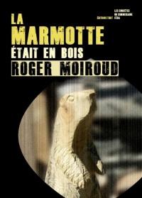 La Marmotte était en bois