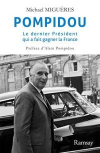 Pompidou : Le dernier président qui a fait gagner la France