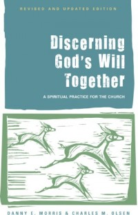 Discerning God's Will Together: A Spiritual Practice for the Church (Revised and Updated Edition)