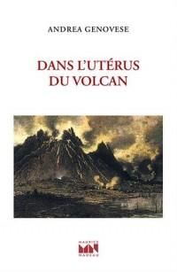Dans l'utérus du volcan