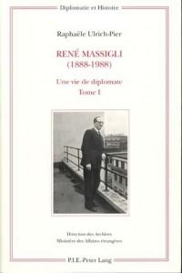 Rene Massigli (1888-1988): Une Vie De Diplomate