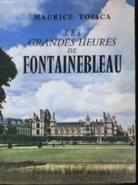Les grandes heures de Fontainebleau